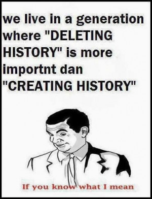... Fun article on Deleting, Interesting Incident with History,Quotes on