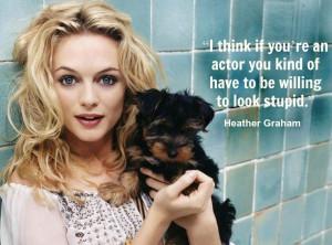 Heather Graham - Movie Actor Quote - Film actor quote - #heathergraham