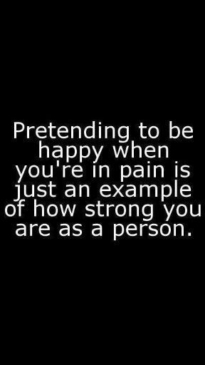 Takes a lot of strength to pretend everything is okay