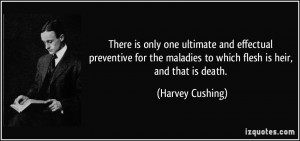There is only one ultimate and effectual preventive for the maladies ...