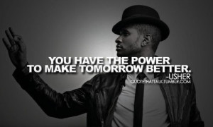 Singer, usher, quotes, sayings, inspirational quote