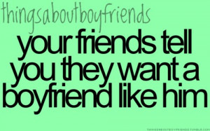 ... boys, friend, jealousy, love, quote, quotes, things about boyfriends