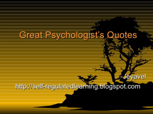 Great Psychologist'S Quotes