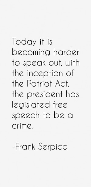 Today it is becoming harder to speak out, with the inception of the ...