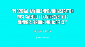 In general, any incoming administration must carefully examine ('vet ...