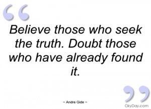 believe those who seek the truth andre gide