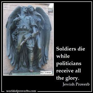 Soldiers die while the politicians receive glory.