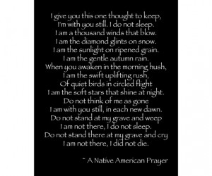Native American Prayer - Inspirational Quote Print - I Give You This ...