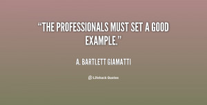 quote-A.-Bartlett-Giamatti-the-professionals-must-set-a-good-example ...