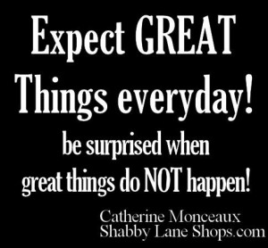 Expect Great Things EVERY day!