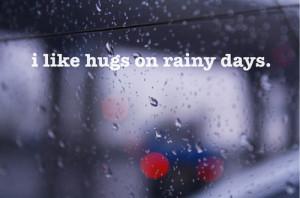 Like Hugs On Rainy Days