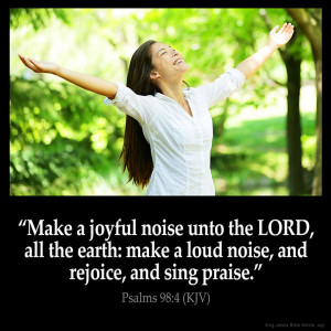 make a joyful noise unto the lord all the earth make a loud noise and ...