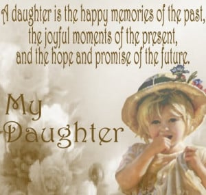 Daughter quotes, my daughter quotes, dad daughter quotes