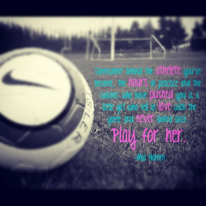Soccer, mia hamm, quotes, sayings, play fo her, famous