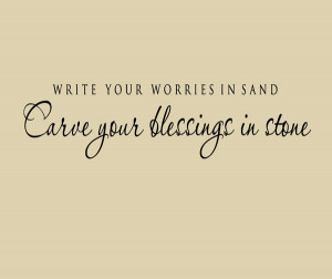 ... your worries in sand and your blessings in stone vinyl wall quote art