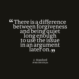 Quotes Picture: there is a difference between forgiveness and being ...