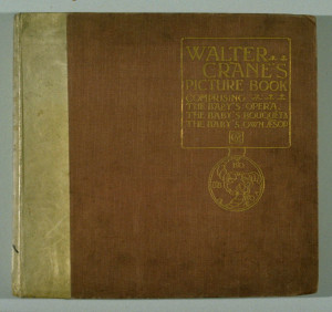 Walter Crane s Picture Book Comprising The Baby 39 s Opera The Baby