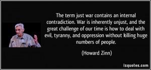 The term just war contains an internal contradiction. War is ...