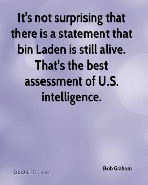 Bob Graham - It's not surprising that there is a statement that bin ...