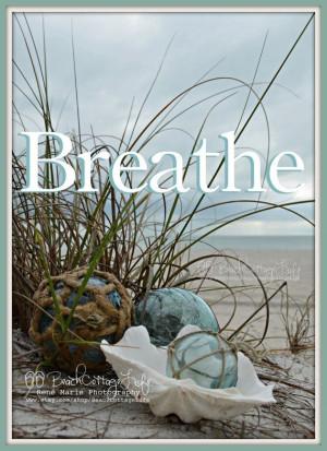 BREATHE *(Seaside Inspirational Coastal Quote Beach House Photography ...
