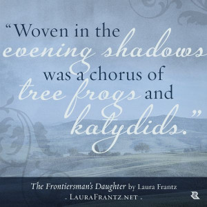 Woven in the evening shadows was a chorus of tree frogs and katydids ...