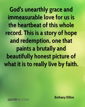 God's unearthly grace and immeasurable love for us is the heartbeat of ...