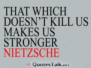 Motivational Quotes – That which doesn't kill us makes us stronger ...