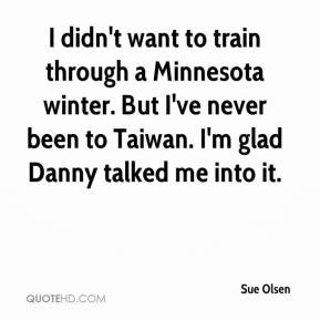 Sue Olsen - I didn't want to train through a Minnesota winter. But I ...