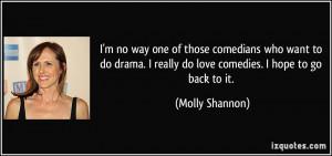 no way one of those comedians who want to do drama. I really do ...