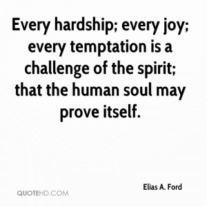 Every hardship; every joy; every temptation is a challenge of the ...