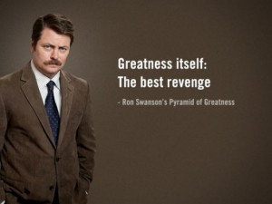 Today's Thought comes courtesy of Ron Swanson, of Parks and Recreation ...