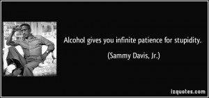 .com/alcohol-gives-you-infinte-patience-for-stupidity-alcohol-quote ...