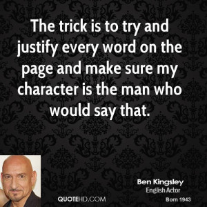 ben-kingsley-ben-kingsley-the-trick-is-to-try-and-justify-every-word ...