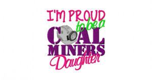 Proud to be a Coal Miners Daughter