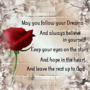 quotes / Follow your dreams and never, ever give up! God always has ...