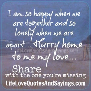 Missing Home Quotes And Sayings Hurry home to me