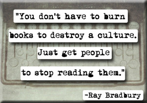 ... culture. Just get people to stop reading them.