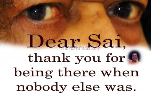 Thank You For Being There Quotes Dear sai thank you for.