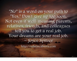is a word on your path to Yes. Dont give up too soon. Not even if well ...