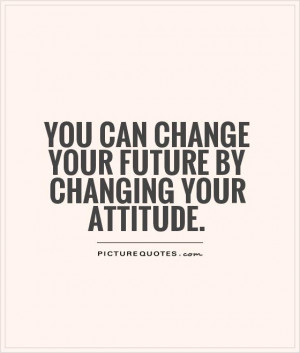 Change Your Attitude Quotes
