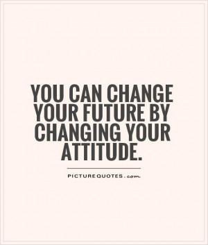 Change Your Attitude Quotes
