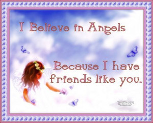 Believe In Angels | Friendship Quote