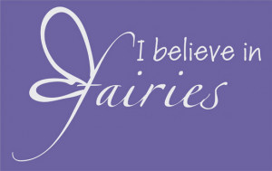 Catalog > I Believe in Fairies Wall Quote