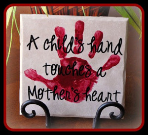 sweet quote over a child's handprint would be a great display. This ...