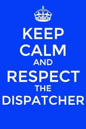 911 Dispatcher Quotes | 911 dispatcher