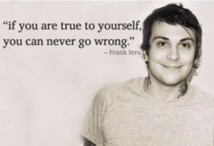 ... Quotes, Amusement Muse, Ily Frank, Frankiero, Frank Iero Quotes, Music