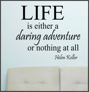 Vinyl Wall Lettering Quotes Life is a Daring Adventure Helen Keller ...