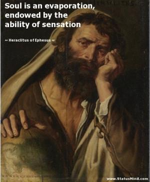 ... ability of sensation - Heraclitus of Ephesus Quotes - StatusMind.com