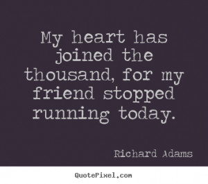 quote about inspirational my heart has joined the thousand for my