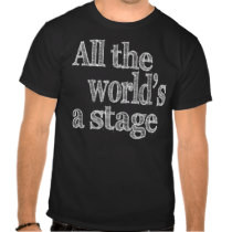 All the World's a Stage Quote Tee Shirts